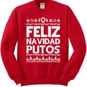 Feliz Navidad Putos Sweatshirt