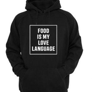 Food is my love language Hoodie