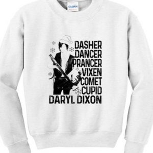 Dasher Dancer Prancer Vixen Comet Cupid Sweatshirt