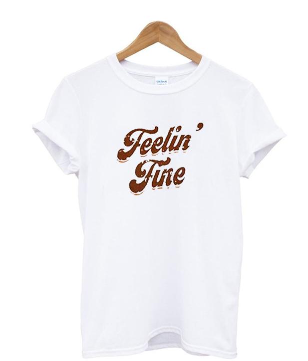 Feelin Fine White T-Shirt