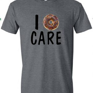I doughnut care t-shirt
