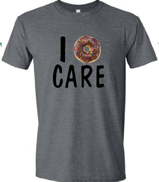 I doughnut care t-shirt