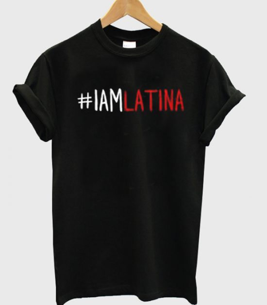 I'am Latina Black T-Shirt
