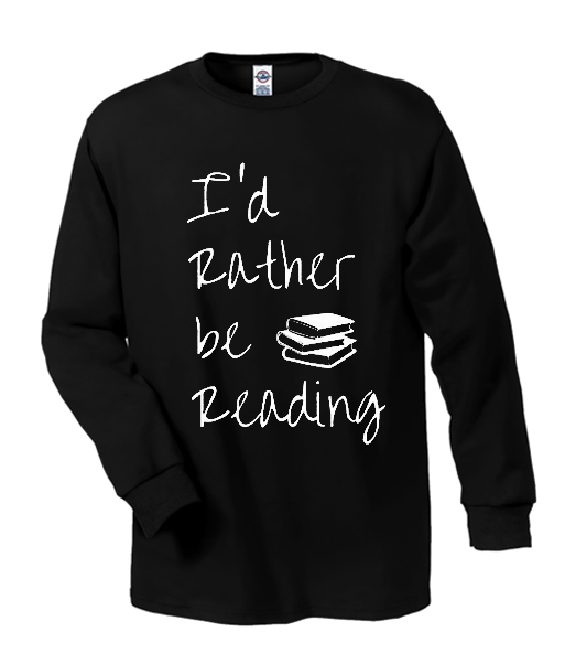 I'd Rather be Reading Book Lover Books shirt