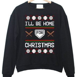 I'll Be Home For Christmas Sweatshirt