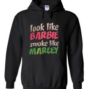 Look like barbie smoke like mercy Hoodie