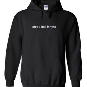 Only a Fool For You Black Hoodie