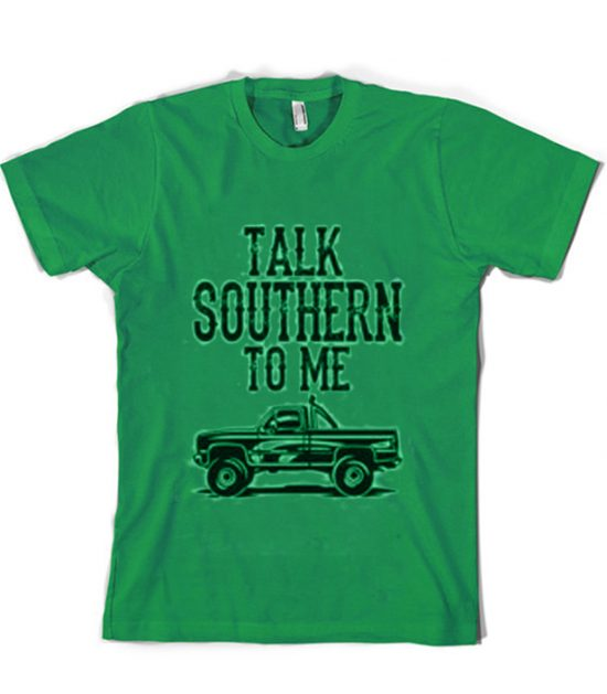 Talk Southern To Me Green T-Shirt