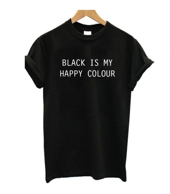 Black is new happy colour t shirt