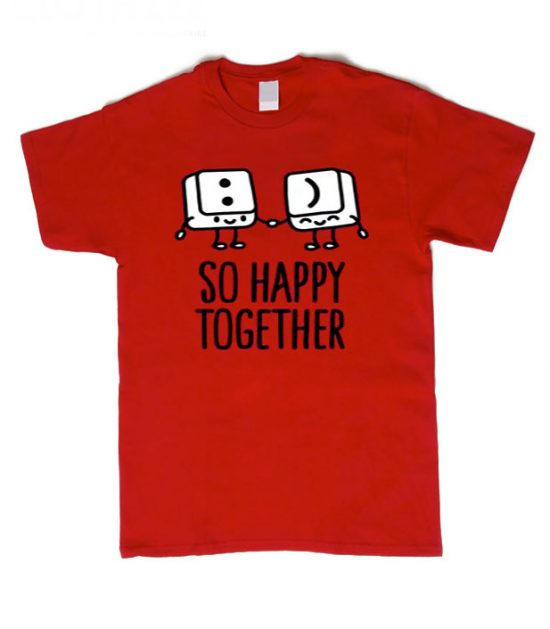So Happy Together T Shirt