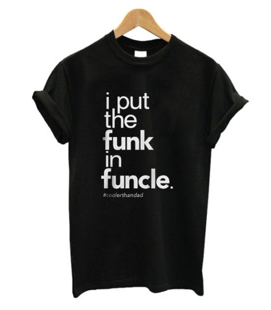 funk in funcle t-shirt