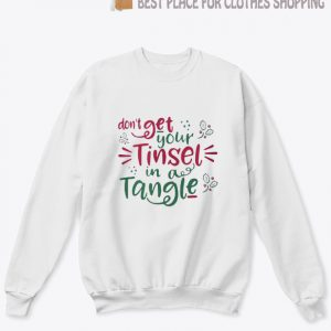 Don't get your tinsel in a tangle sweatshirt