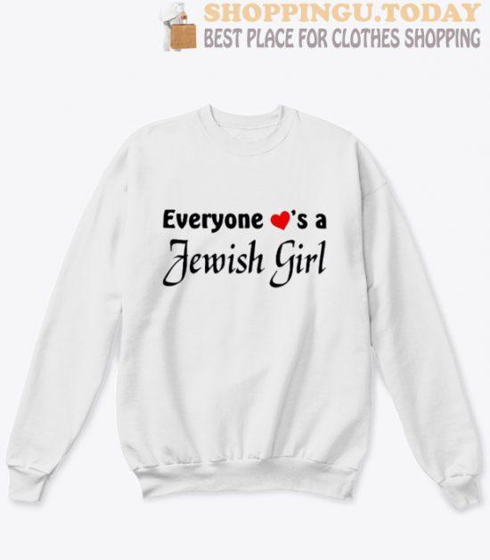 Everyone loves a Jewish girl sweatshirt
