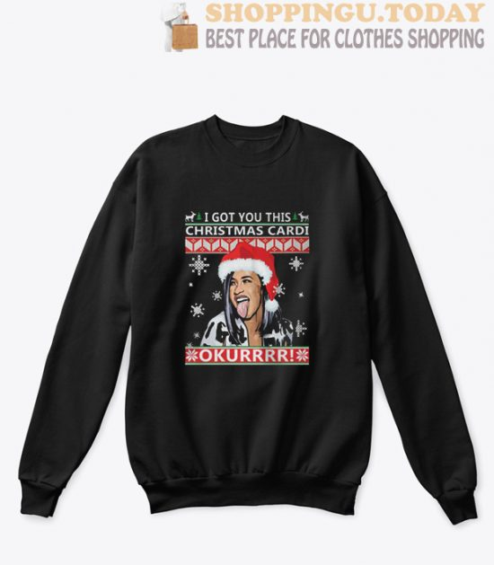 I got you this Christmas cardi Okurrr ugly Sweatshirt