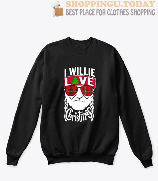 I willie love christmas Willie Nelson Sweatshirt