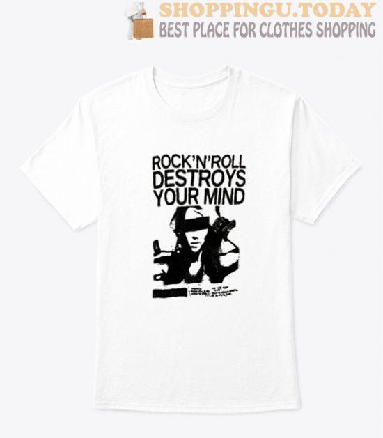 rock n roll destroys your mind t-shirt