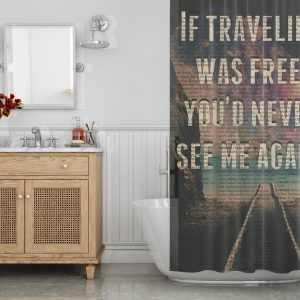 Travel Quote Shower Curtain