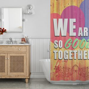 We are so good together Shower Curtain