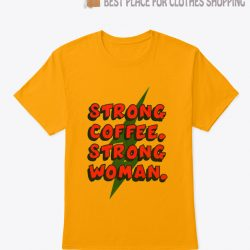 Strong Coffee Strong Woman T Shirt
