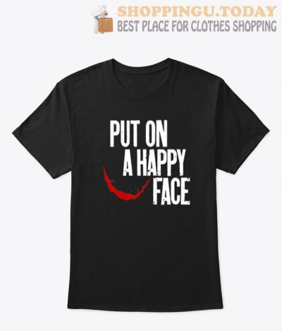 Put On A Happy Face SP T-Shirt