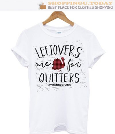Leftovers Are For Quitters SP T-Shirt