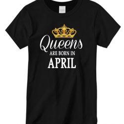 April Born Queens LT T Shirt