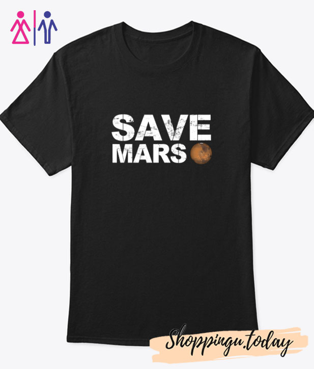 Save the Mars Anti Nuking the Red Planet T-Shirt