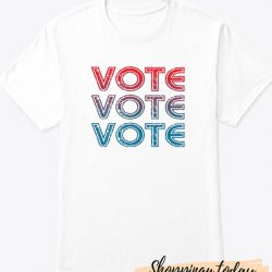 Vote Vote Vote Now T-Shirt