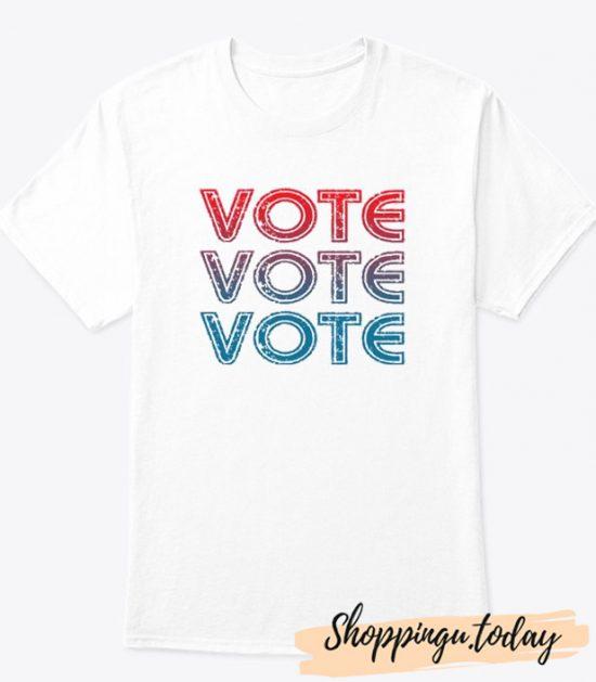 Vote Vote Vote Now T-Shirt