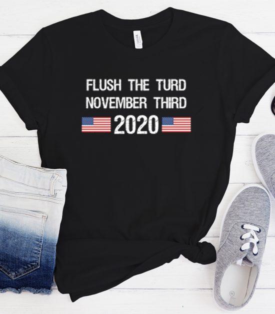 Flush the Turd November Third Cool Trending T-Shirt