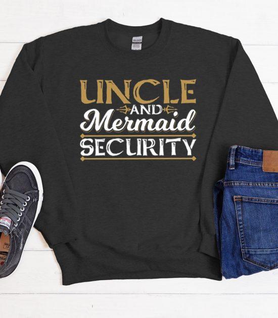 Uncle And Mermaid Security Cool Trending Sweatshirt