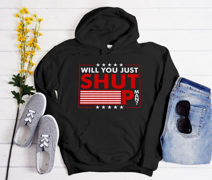 Will You Just Shut Up Man Joe Cool Trending Hoodie