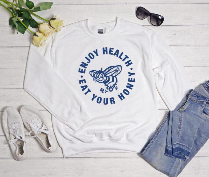 Enjoy Health Eat Your Honey Cool Trending graphic Sweatshirt