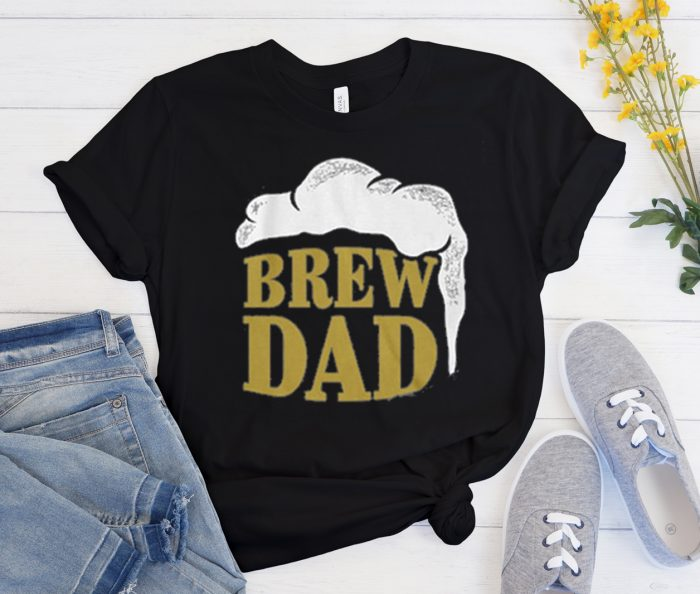 Brew Dad & Micro Brew graphic T Shirt