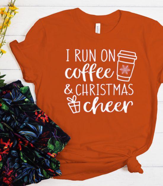 I Run Coffee And Christmas Cheer graphic T Shirt