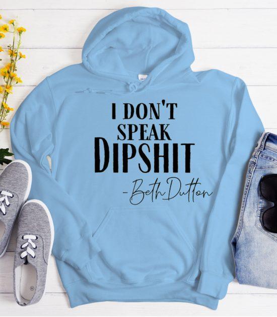 I don't speak dipshit Beth Dutton Cool Trending graphic Hoodie