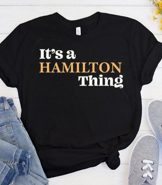 It's A Hamilton Thing Cool Trending graphic T Shirt