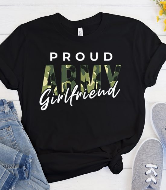 Proud Army Girlfriend graphic T Shirt
