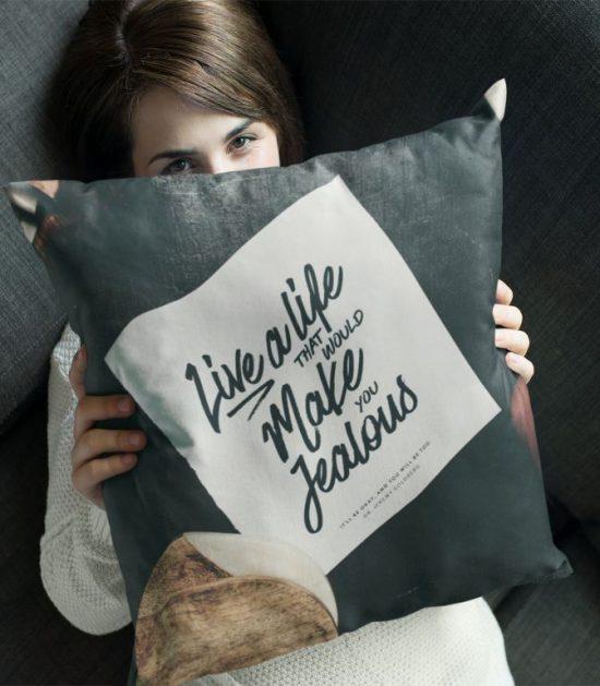 Live a life that would make you jealous Cute Pillow Case