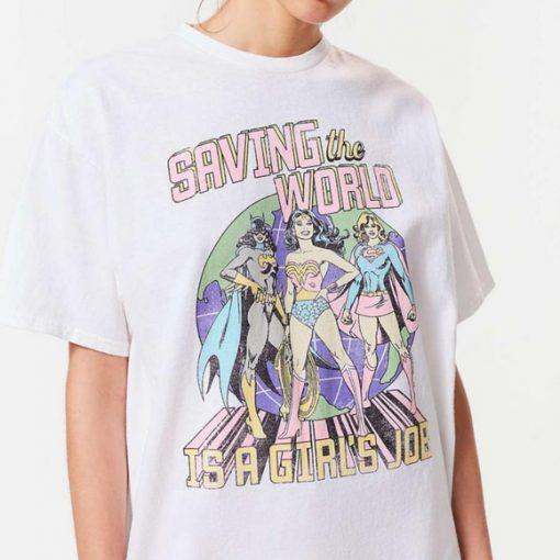Saving The World Is A Girls Job T-shirt