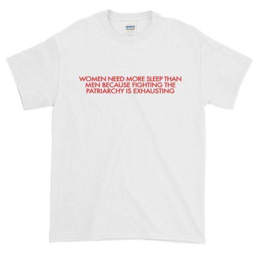 Women Need More Sleep Than Men T-shirt